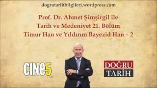 Tarih Ve Medeniyet 21. Bölüm - Timur Han Ve Yıldırım Bayezid Han - 2