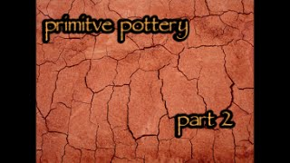 primitive pottery part 2 finding and processing natural clay