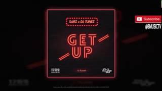 Sarz X DJ Tunez   Get Up Ft Flash