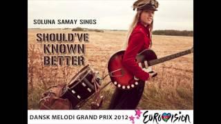 Soluna Samay - Should've Known Better | DMGP 2012