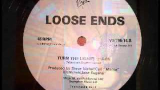 Loose Ends - Turn The Lights Down