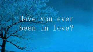 Have You Ever Been in Love -  With Lyrics