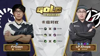 CN Gold Series - Week 5 Day 3 TL Fr0zen VS LP Xhope