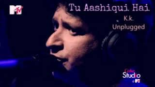 Tu Aashiqui Hi | Unplugged | K.K. | National Award Winning Song