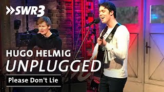 Hugo Helmig   Please Don't Lie | SWR3 Unplugged
