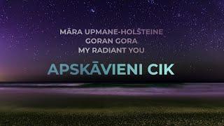Māra Upmane-Holšteine, Goran Gora & My Radiant You - Apskāvieni cik (Dod Pieci 2018 himna)
