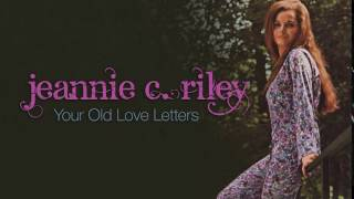 JEANNIE C. RILEY - Your Old Love Letters