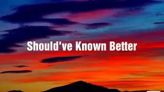 Clean bandit ft. Anne Marie - Should've known better (lyrics )