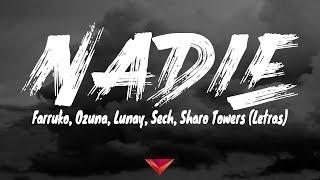 Farruko, Ozuna, Lunay, Sech, Sharo Towers - Nadie (Letras)