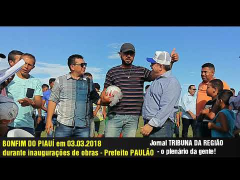 BONFIM DO PIAUÍ - INAUGURANDO OBRAS em 03.03.2018