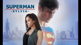 SUPERMAN - SYLVIA (a fan film by Chris .R. Notarile)