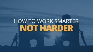 How to Work Smarter, Not Harder   Brian Tracy