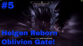 Helgen Reborn Episode 5 An Oblivion Gate! Skyrim Special Edition