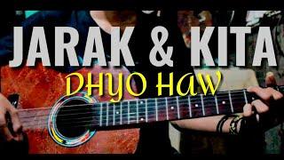 Dhyo Haw - Jarak Dan Kita Akustik Cover