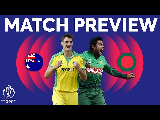 Match Preview - Australia vs Bangladesh | ICC Cricket World Cup 2019