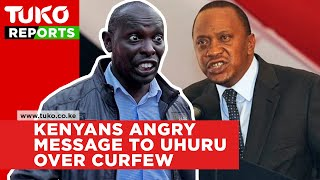 Kenyans angry message to President Uhuru over curfew | Tuko TV
