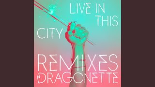 Live In This City (Database Remix)