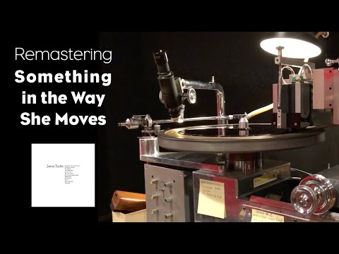 """Remastering """"Something In The Way She Moves"""""""
