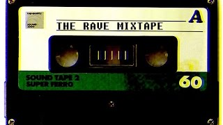 The Rave Mixtape 1 (The Best OldSkool Classics) HQ