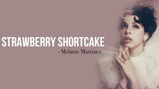 Melanie Martinez   Strawberry Shortcake [Full HD] Lyrics