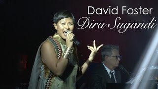 David Foster ft. Dira Sugandi - I