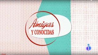 Entrevista Amigas y Conocidas (TVE1)