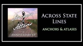 Anchors & Atlases - Across State Lines (Acoustic)