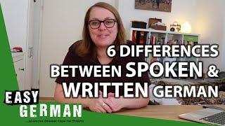 6 Differences between Written and Spoken German | Easy German 234