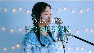 Dua Lipa - Homesick (Cover By Diana Kim 김민경)