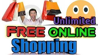 Unlimited Free Online Shopping | 100% genuine and Legal