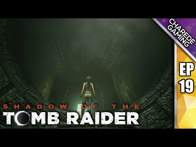 Ambushed | Shadow Of The Tomb Raider Ep 19 | Charede Plays