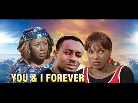 You and I forever   -  Nigeria Nollywood Movie