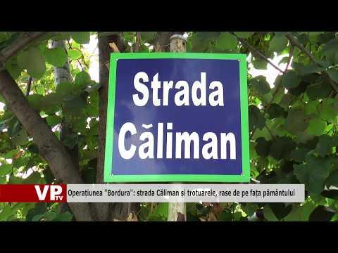 """Operațiunea """"Bordura"""": strada Căliman și trotuarele, rase de pe fața pământului"""
