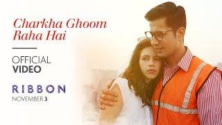 RIBBON: Charkha Ghoom Raha Hai Video Song | Kalki