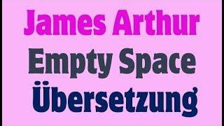 James Arthur   Empty Space Deutsche Übersetzung