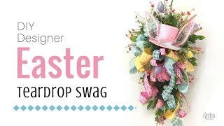 DIY Designer Easter Teardrop Swag Tutorial  | DIY Easter Wreath