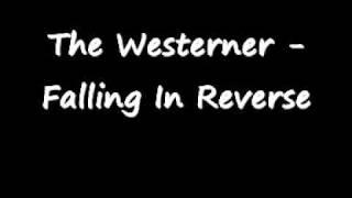 The Westerner - Falling In Reverse w lyrics