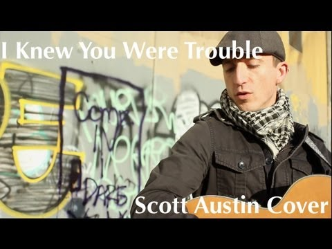 """I Knew You Were Trouble"" - Taylor Swift (Scott Austin Cover)"