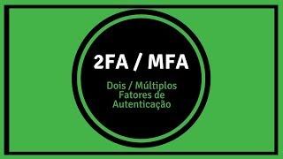 2FA / MFA - Fatores de Autenticação
