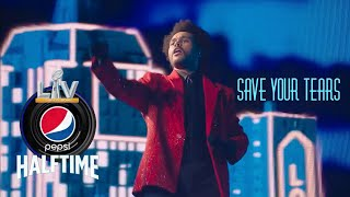 The Weeknd- Save Your Tears, Live Super Bowl Show 2021.