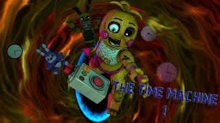 [SFM FNAF] The Time Machine 1