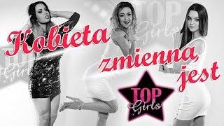 TOP GIRLS - Kobieta zmienną jest (Official Audio)
