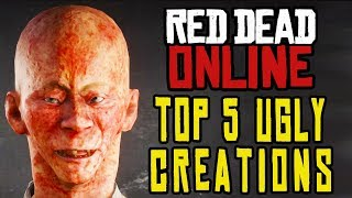 Red Dead Online - TOP 5 UGLY CHARACTER CREATIONS!