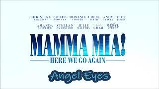 MAMMA MIA! Here We Go Again   Angel Eyes (Audio)
