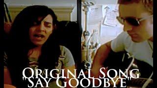 Original Song, Say Goodbye
