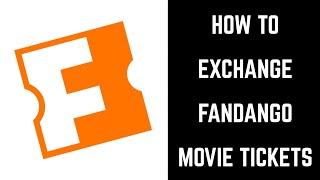 How to Exchange Fandango Movie Tickets