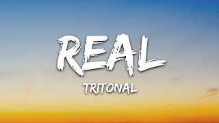 Tritonal   Real (Lyrics) Ft. Evalyn