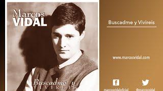 Marcos Vidal Disco Completo - Buscadme y Viviréis - Música cristiana