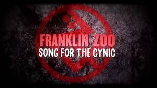 FRANKLIN ZOO / Song for the cynic