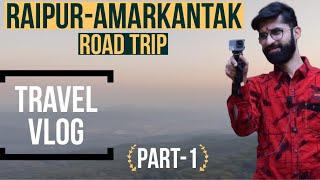 Raipur to Amarkantak Road Trip | Part 1| Amarkantak tourist Places | Amarkantak Narmada Temple |